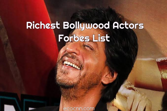 Top 10 Richest Bollywood Actors Forbes 2020 List in India