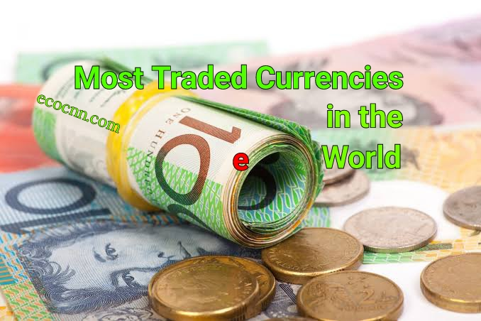 Top 10 most traded currencies in the world list