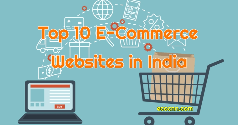 Top 10 eCommerce Websites in India 2021 Companies List