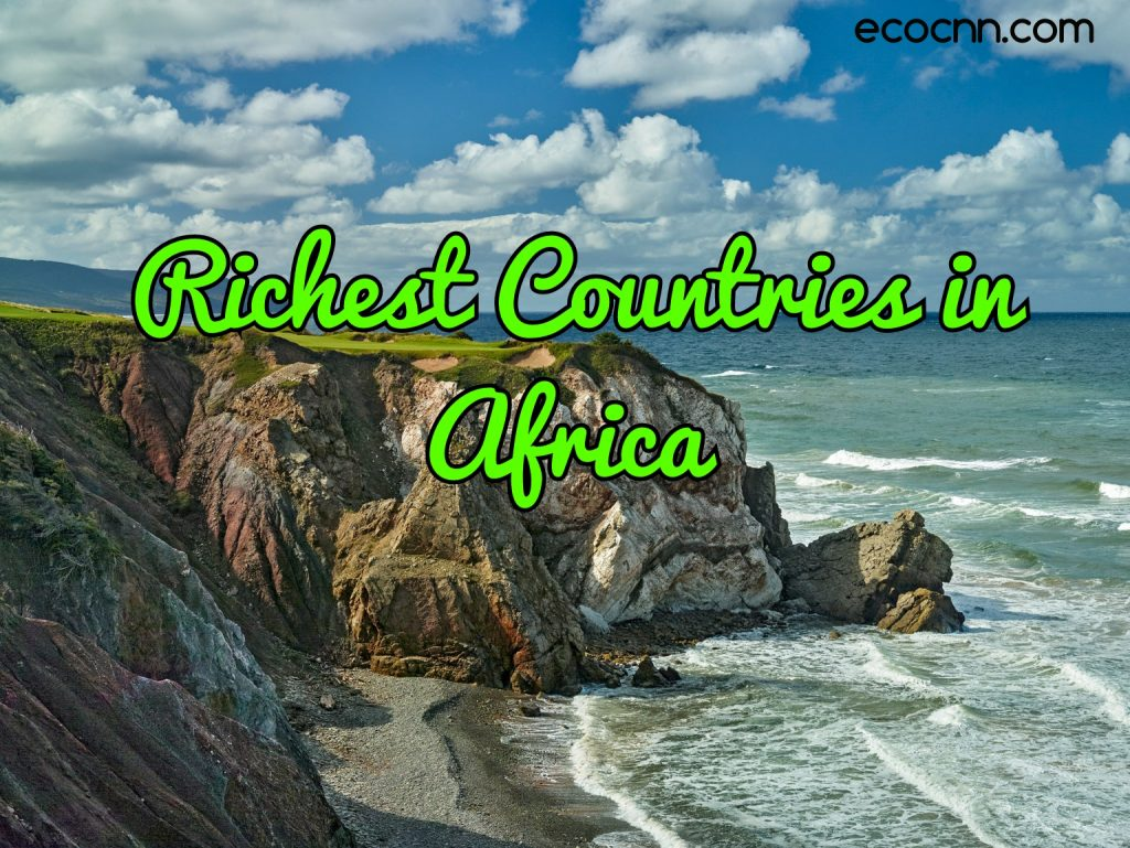 Top 10 richest countries in Africa 2020 2021