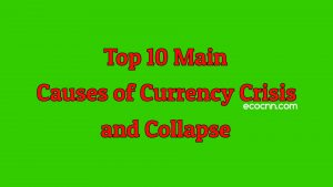 Top 10 Causes of Currency Crisis and Collapse