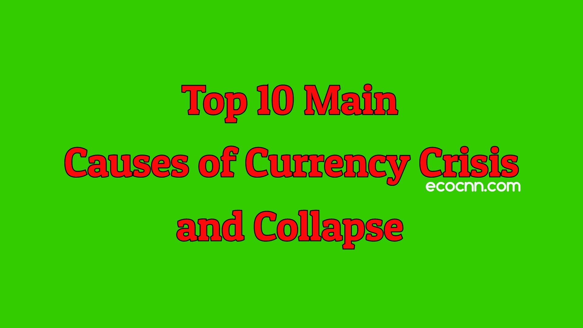 Causes of Currency Crisis and Collapse in The World