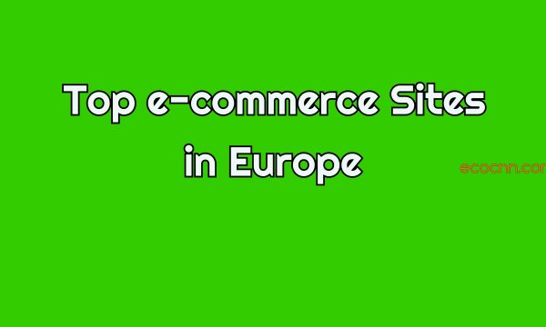 Top Ecommerce websites in Europe