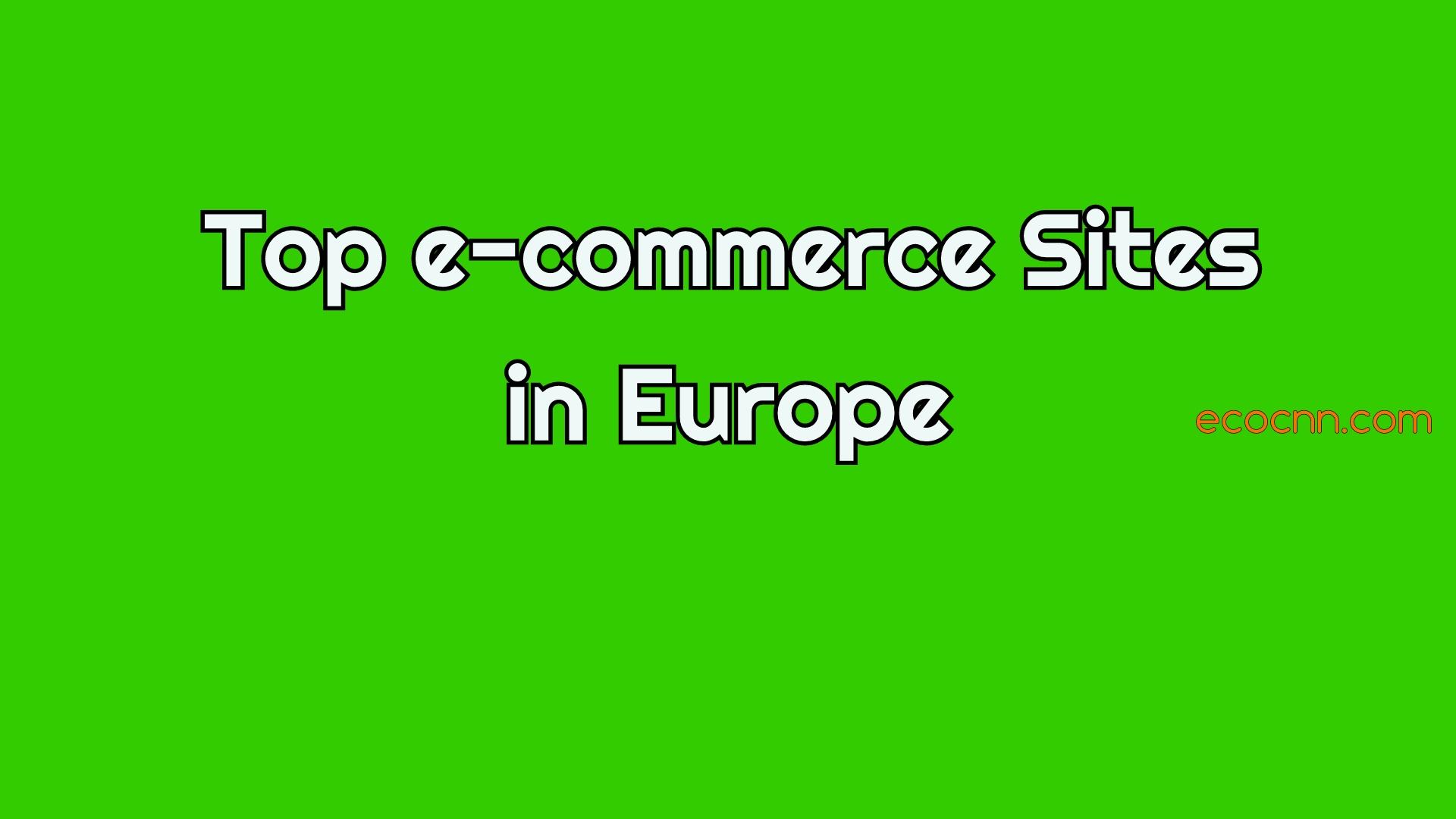 Top Ecommerce websites in Europe