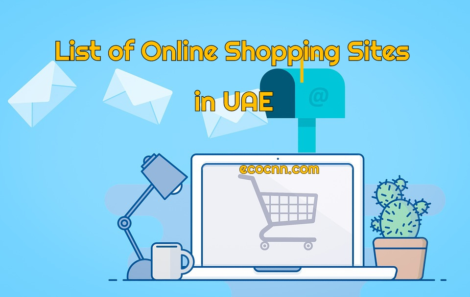 List of Online Shopping Sites in UAE 2021 Most Popular Websites