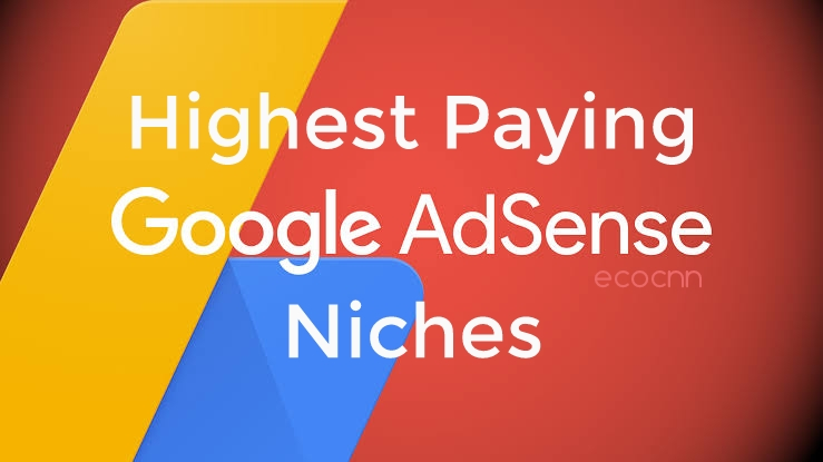 Highest paying AdSense niches 2021 Top 10 List