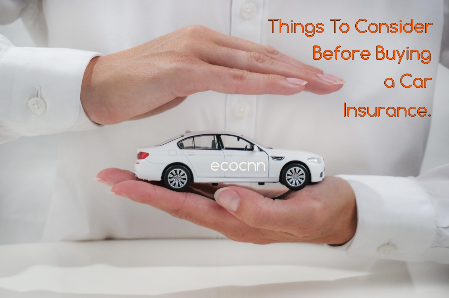 6 things to consider before buying car insurance