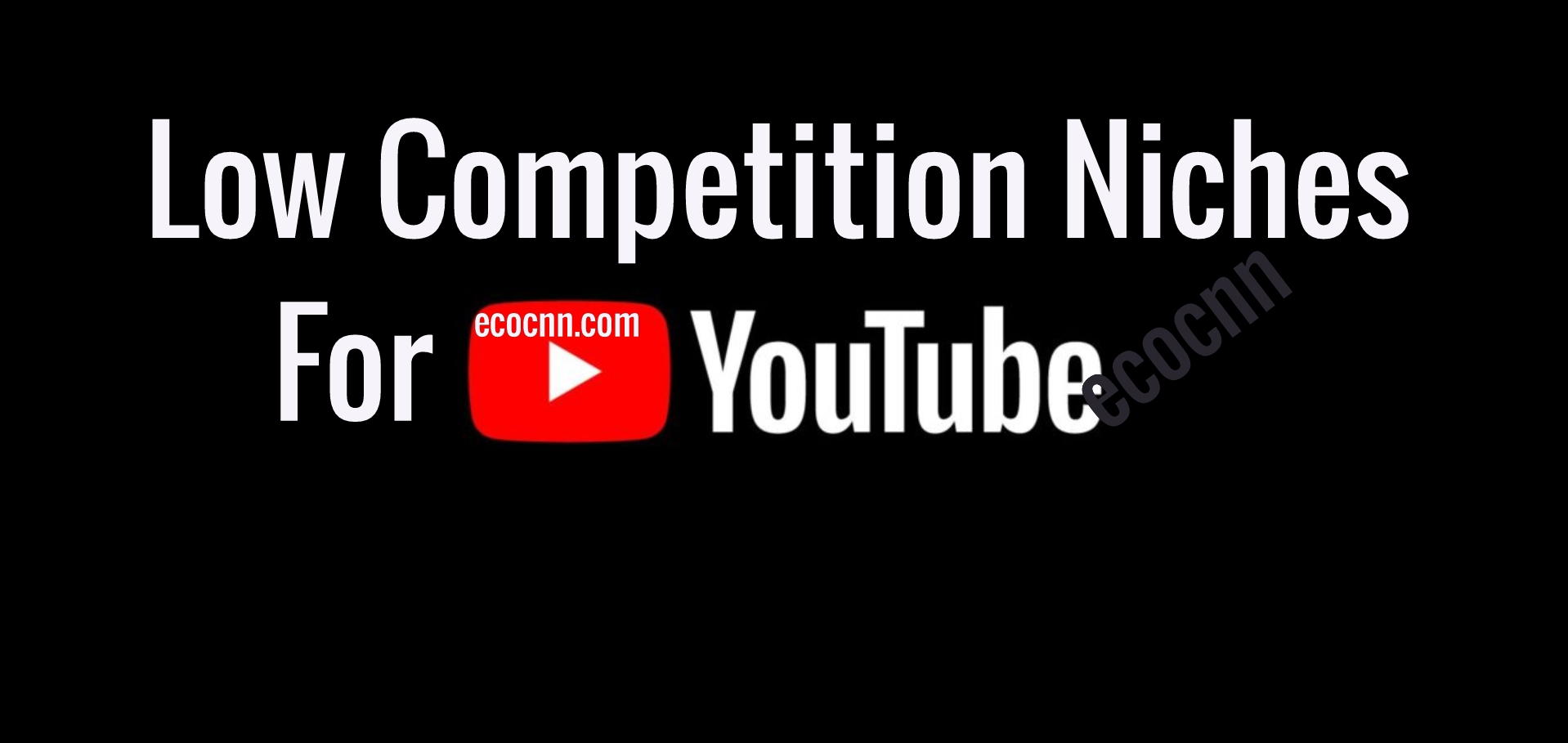 Low competition niches for YouTube 2021