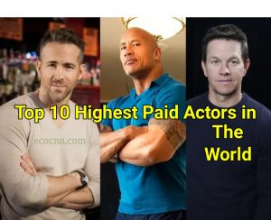 Highest paid actor 2021 Forbes top 10 World list