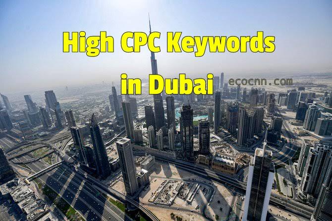 High CPC Keywords in Dubai 2021