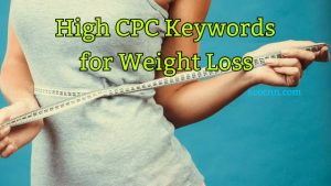 High CPC Keywords for Weight Loss 2021