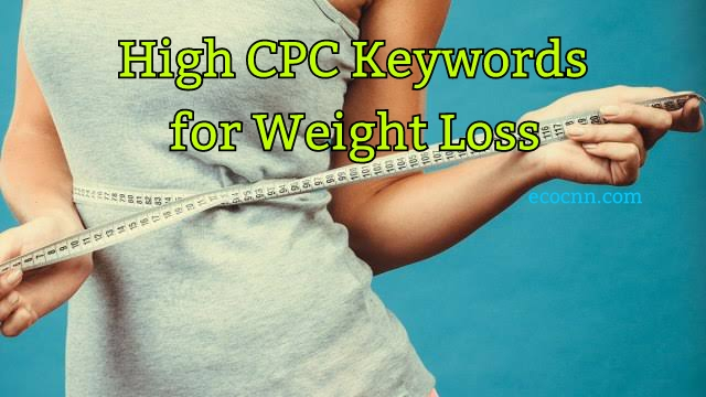 High CPC keywords for weight loss 2021: PDF & Reddit