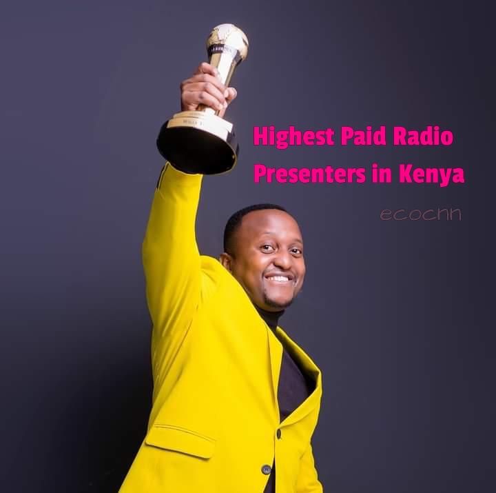 Highest paid radio presenter in Kenya 2021